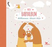 Mein Babyalbum - Willkommen, kleiner Hase