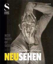 Neu Sehen/New Ways Of Seeing