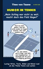 Humor im Tennis 'Mein Schlag war nicht zu weit, macht doch das Feld länger!'
