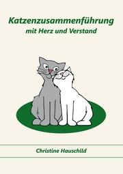 Katzenzusammenführung mit Herz und Verstand