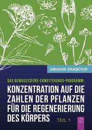 Konzentration auf die Zahlen der Pflanzen für die Regenerierung des Körpers - TEIL 1