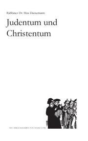 Max Dienemann: Judentum und Christentum