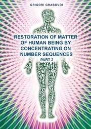 Restoration of Matter of Human Being by Concentrating on Number Sequence - Part 2
