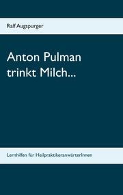 Anton Pulman trinkt Milch ...
