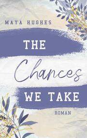 The Chances We Take