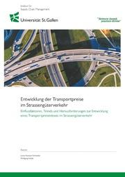 Entwicklung der Transportpreise im Strassengüterverkehr. Einflussfaktoren, Trends und Herausforderungen zur Entwicklung eines Transportpreisindexes im Strassengüterverkehr