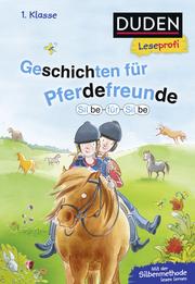 Duden Leseprofi - Silbe für Silbe: Geschichten für Pferdefreunde