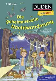 Duden Leseprofi - Die geheimnisvolle Nachtwanderung - Cover
