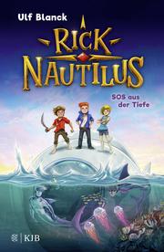 Rick Nautilus 1 - SOS aus der Tiefe