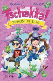 Tschakka! - Freunde in Sicht: Kinderbuch ab 8 Jahren über beste Freunde, Heldenhühner und wie man die Welt rettet