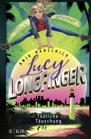 Lucy Longfinger - einfach unfassbar!:Tödliche Täuschung