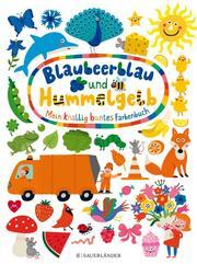 Blaubeerblau und Hummelgelb - Mein knallig buntes Farbenbuch