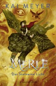 Merle - Das Steinerne Licht