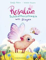 Rosalein Schmetterschwein will fliegen - Cover