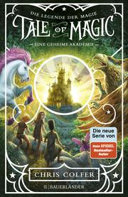 Tale of Magic: Die Legende der Magie 1 - Eine geheime Akademie