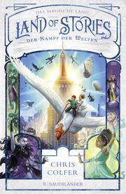 Land of Stories - Das magische Land : Der Kampf der Welten - Cover