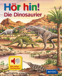 Hör hin! Die Dinosaurier