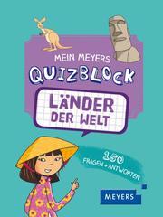 Mein Meyers Quizblock - Länder der Welt