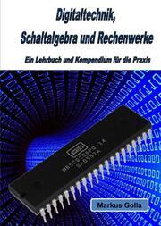 Digitaltechnik, Schaltalgebra und Rechenwerke