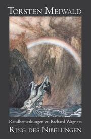 Randbemerkungen zu Richard Wagners 'Ring des Nibelungen'