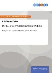 Die EG-Wasserrahmenrichtlinie (WRRL)