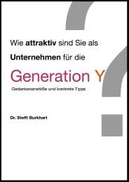 Wie attraktiv sind Sie als Unternehmen für die Generation Y?