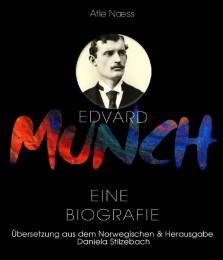 Edvard Munch. Eine Biografie