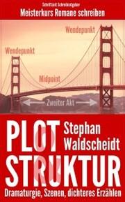 Plot & Struktur: Dramaturgie, Szenen, dichteres Erzählen