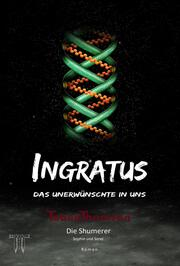 INGRATUS - Das Unerwünschte in uns