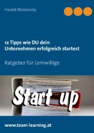 12 Tipps wie DU dein Unternehmen erfolgreich startest
