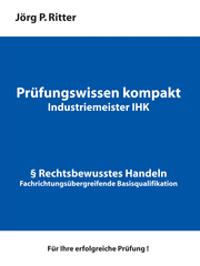 Prüfungswissen kompakt für Industriemeister IHK