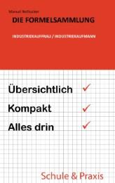 Die Formelsammlung: Industriekauffrau/Industriekaufmann
