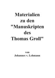 Materialien zu den Manuskripten des Thomas Groll