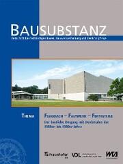 BAUSUBSTANZ Thema: Flugdach - Faltwerk - Fertigteile.