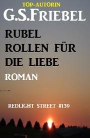 Redlight Street 139: Rubel rollen für die Liebe
