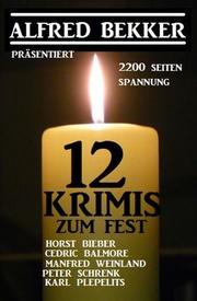 12 Krimis zum Fest: 2200 Seiten Spannung