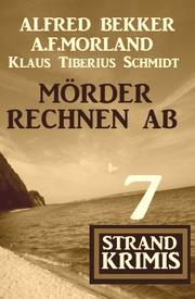 Mörder rechnen ab: 7 Strand Krimis