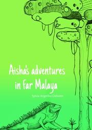 Aisha's adventures in far Malaya