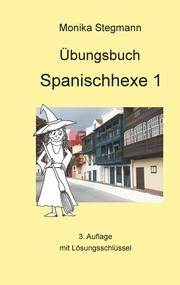 Übungsbuch Spanischhexe 1