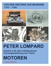 Von der Historie zur Moderne - Entwicklungen zum Thema Motoren