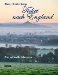 Ticket nach England: Esoterischer Liebesroman (Teil 1)