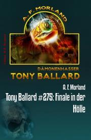 Tony Ballard 275: Finale in der Hölle