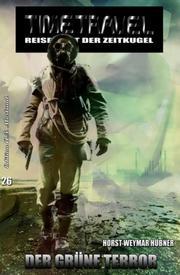 Timetravel 26: Der grüne Terror