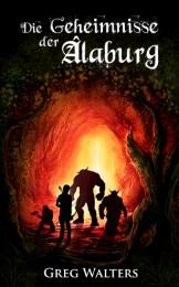 Die Geheimnisse der Alaburg