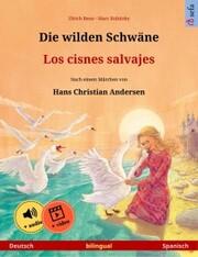 Die wilden Schwäne - Los cisnes salvajes (Deutsch - Spanisch)