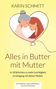 Alles in Butter mit Mutter