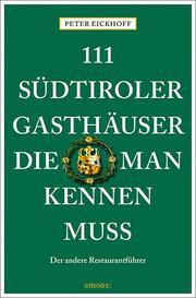 111 Südtiroler Gasthäuser, die man kennen muss