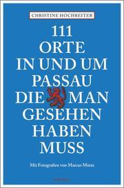 111 Orte in und um Passau, die man gesehen haben muss