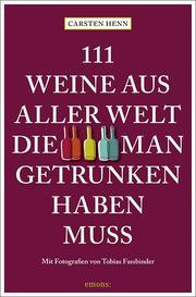111 Weine aus aller Welt, die man getrunken haben muss