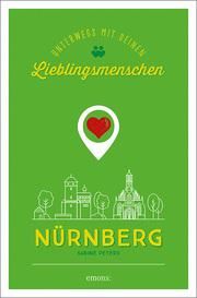 Nürnberg. Unterwegs mit deinen Lieblingsmenschen - Cover